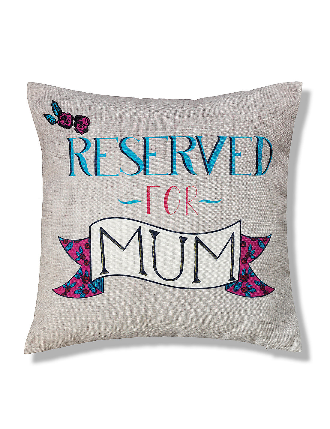 Reserved For Mum Slogan Cushion